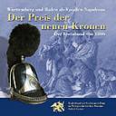 Der Preis der neuen Kronen. Württemberg und Baden als Vasallen Napoleons